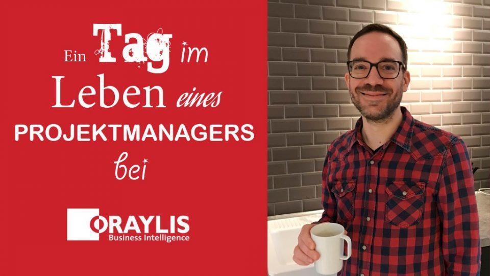 Ein Tag im Leben eines Projektmanagers bei ORAYLIS