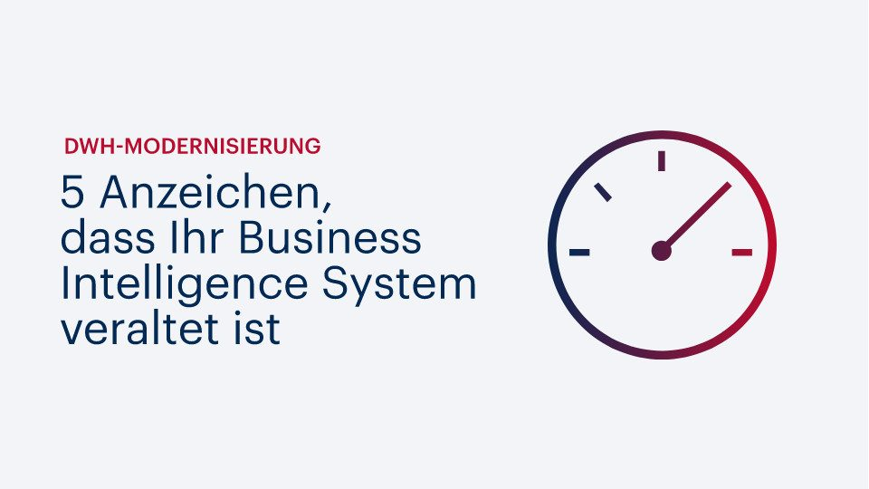5 Anzeichen, dass Ihr Business Intelligence System veraltet ist
