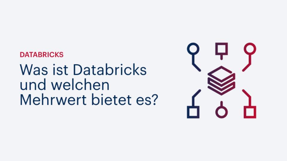 Was ist Databricks und welchen Mehrwert bietet es?