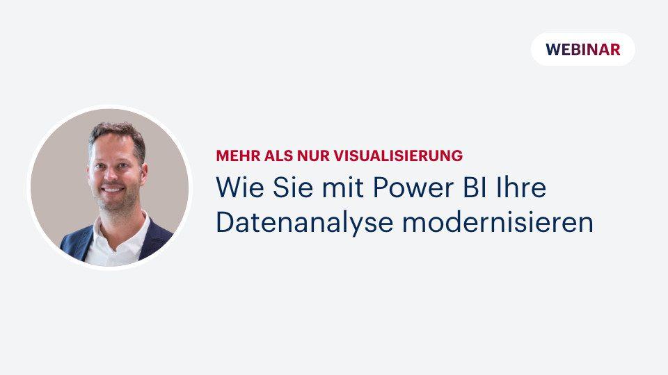 Wie Sie mit Power BI Ihre Datenanalyse modernisieren