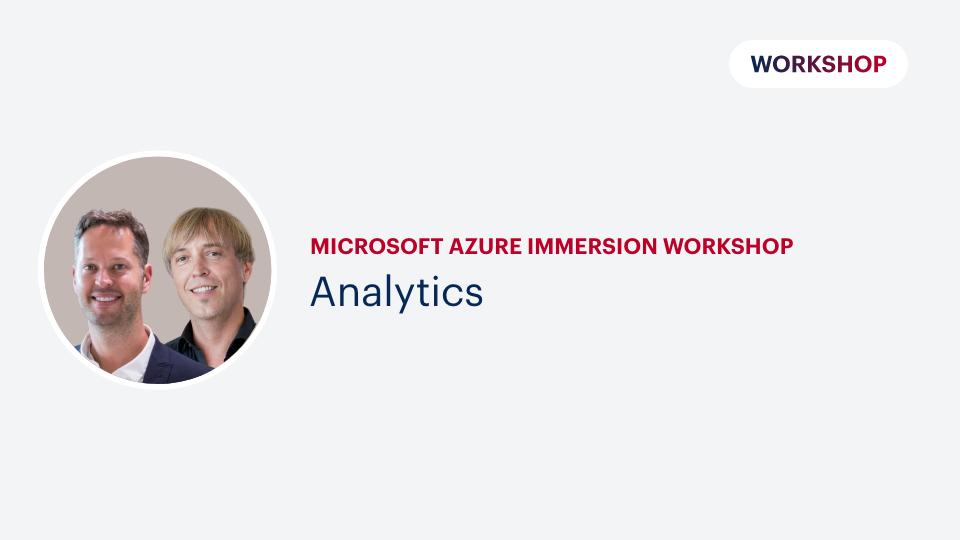 Microsoft Azure Immersion Workshop: Analytics