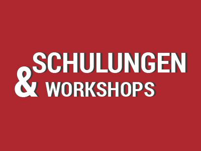 Schulungen & Workshops
