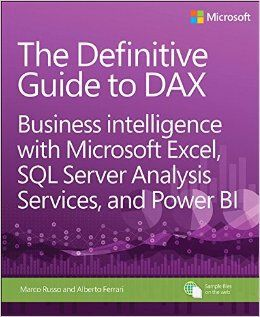 The Definitve Guide to DAX: Business intelligence with Microsoft Excel, SQL Server Analysis, and Power BI